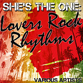 She's The One: Lovers Rock Rhythms von Various Artists
