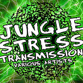 Jungle Stress Transmission von Various Artists