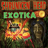 Play & Download Shrunken Head Exotica by Various Artists | Napster