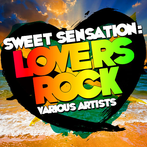 Sweet Sensation: Lovers Rock by Various Artists