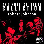 Play & Download The Hues of Blues Collection, Vol. 9 by Robert Johnson | Napster