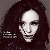 Make a Scene by Sophie Ellis Bextor