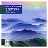Play & Download The Greatest Choral Works by Various Artists | Napster