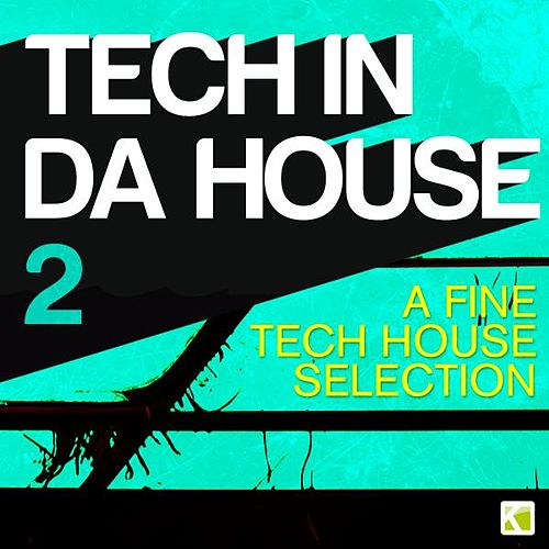 Play & Download Tech In Da House 2 - A Fine Tech House Selection by Various Artists | Napster