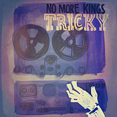 Play & Download Tricky by No More Kings | Napster