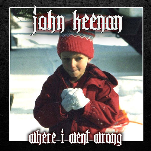 Play & Download Where I Went Wrong by John Keenan | Napster