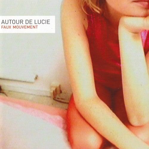 Play & Download Faux Mouvement by Autour de Lucie | Napster