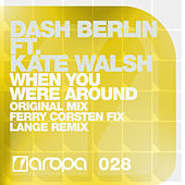 Play & Download When You Were Around by Dash Berlin | Napster