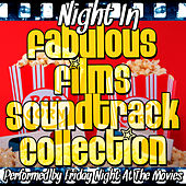 Play & Download Night In: Fabulous Films Soundtrack Collection by Friday Night At The Movies | Napster
