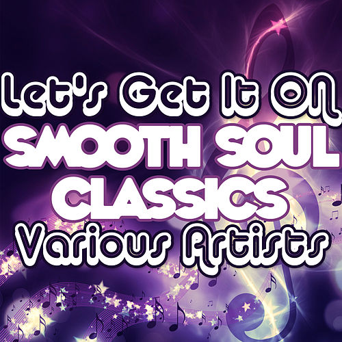 Play & Download Let's Get It On: Smooth Soul Classics by Various Artists | Napster