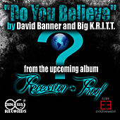 Play & Download Do You Believe by David Banner | Napster
