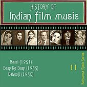 Play & Download History of Indian Film Music [Baazi (1951), Baap Re Baap (1955),  Babooji (1950)], Vol.  11 by Various Artists | Napster