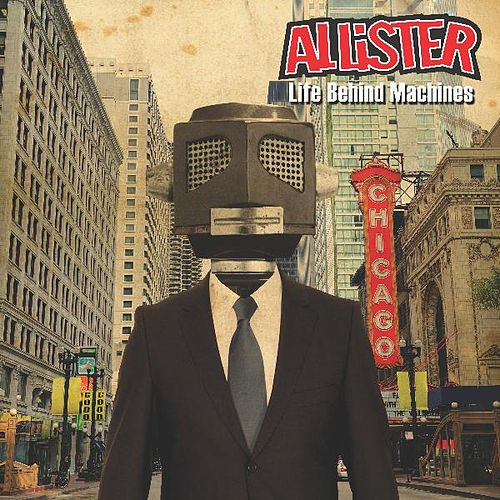 Play & Download Life Behind Machines by Allister | Napster