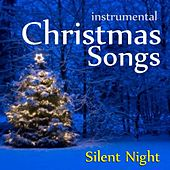 Play & Download Christmas Songs - Silent Night by Instrumental Holiday Music Artists | Napster