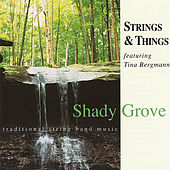 Play & Download Shady Grove (feat. Tina Bergmann) by The Strings | Napster