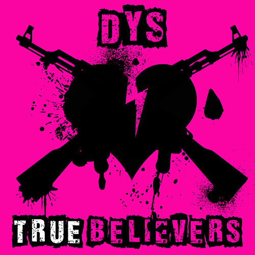 Play & Download True Believers by DYS | Napster