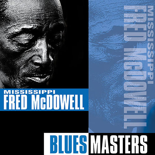 Play & Download Blues Masters by Mississippi Fred McDowell | Napster