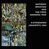 Play & Download 9 Standards: Quartet, 1993 by Anthony Braxton | Napster