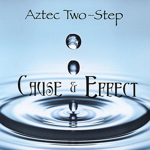 Play & Download Cause & Effect by Aztec Two-Step | Napster