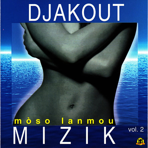 Mòso Lanmou, Vol. 2 by Djakout Mizik