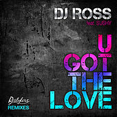 Play & Download U Got The Love feat. Sushy (Restylers Remixes) by DJ Ross | Napster