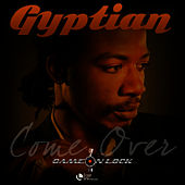 Play & Download Come Over by Gyptian | Napster