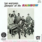 Play & Download Stompin' at the Rainbow by The Mixtures | Napster