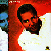 Play & Download Pawol ek Mizik by Eric Virgal | Napster
