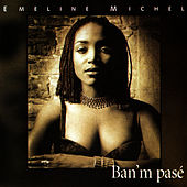 Play & Download Ban'm Pasé by Emeline Michel | Napster
