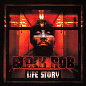 Play & Download Life Story by Black Rob | Napster