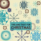 This and That for Christmas by Various Artists