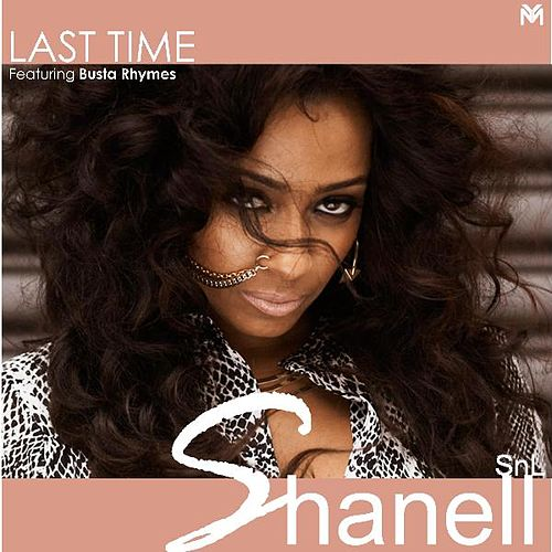 Last Time (feat. Busta Rhymes) by Shanell aka SNL