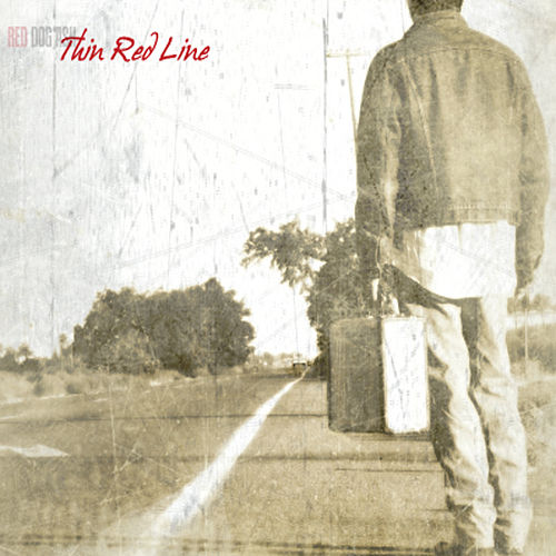 Play & Download Thin Red Line by Red Dog Ash | Napster