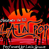 Obtener Un Si: Latin Pop by Latin Groove