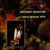 Play & Download Solo (Koln) 1978 by Anthony Braxton | Napster