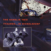 Ttaango...In Nickelsdorf by The Ganelin Trio