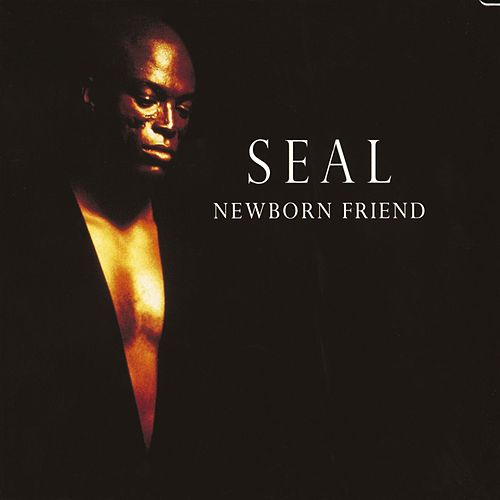 Play & Download Newborn Friend by Seal | Napster