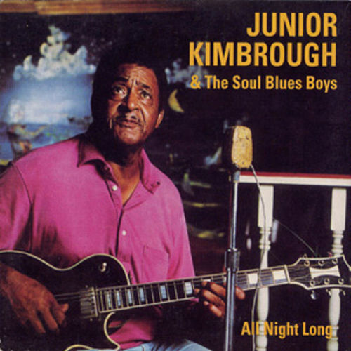 All Night Long by Junior Kimbrough
