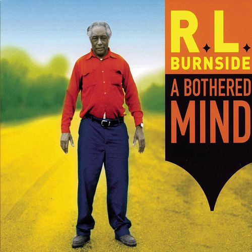 Play & Download A Bothered Mind by R.L. Burnside | Napster