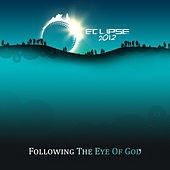 Eclipse 2012 - Following the Eye of God by Various Artists