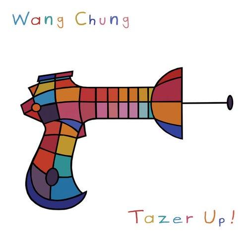 Tazer Up! by Wang Chung