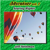 Play & Download Adventure Vol. 7: Soaring Higher by Jeff Steinman | Napster