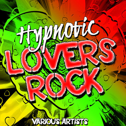 Hypnotic Lovers Rock by Various Artists