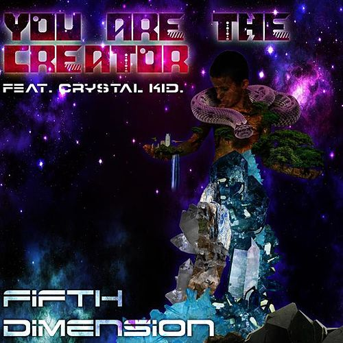 You Are the Creator by The Fifth Dimension
