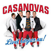 Play & Download Livet Börjar Nu by The Casanovas | Napster