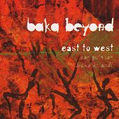 East to West by Baka Beyond