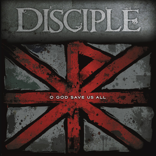 Play & Download O God Save Us All by Disciple | Napster