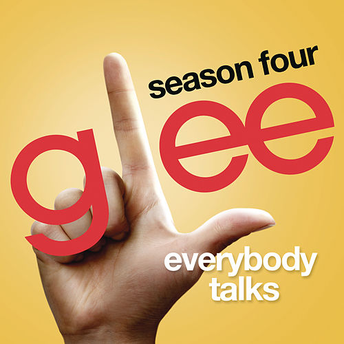 Play & Download Everybody Talks (Glee Cast Version) by Glee Cast | Napster