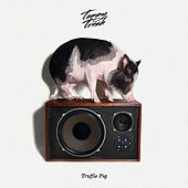 Play & Download Truffle Pig by Tommy Trash | Napster