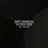 Play & Download La Vida Loca by Matt Shadetek | Napster